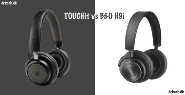 Touchit vs B&O H9i - test af touchit hovedtelefoner med aktiv noise cancellation støjreduktion hovedtelefoner med støjdæmpning anmeldelse