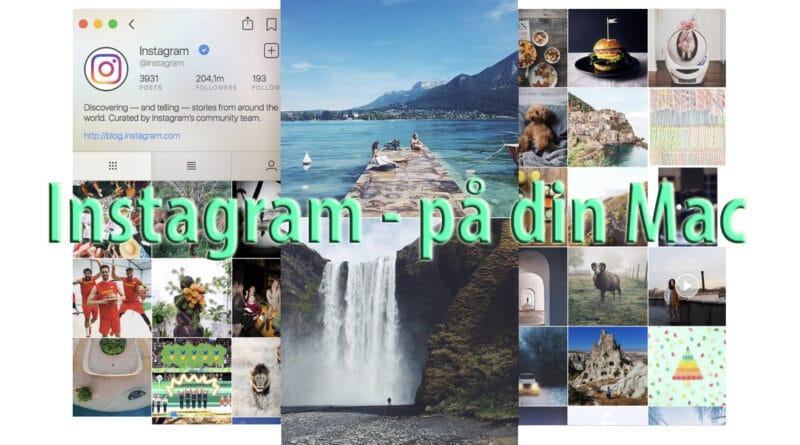 instagram på din computer styr instagram macbook mac mac os læg billeder op på insta fra computer upload video til instagram fra mac test Flume erfaring kan man styre kontrollere hvordan lægger man